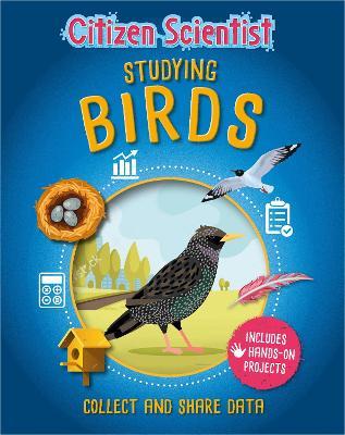 Citizen Scientist: Studying Birds book