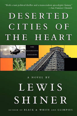 Deserted Cities of the Heart by Lewis Shiner