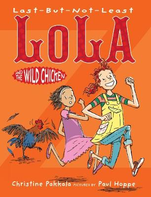 Last-But-Not-Least Lola and the Wild Chicken book
