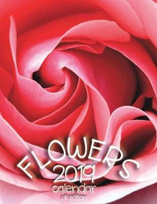 Flowers 2019 Calendar (UK Edition) by Wall Craft Calendars