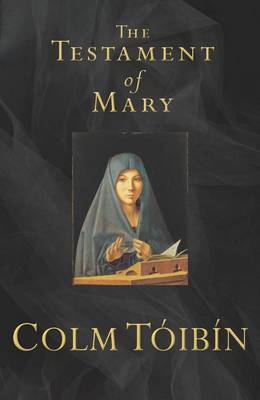 Testament of Mary by Colm Toibin