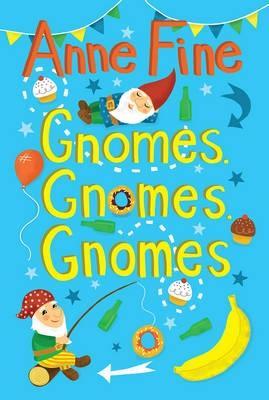 Gnomes Gnomes Gnomes! by Anne Fine