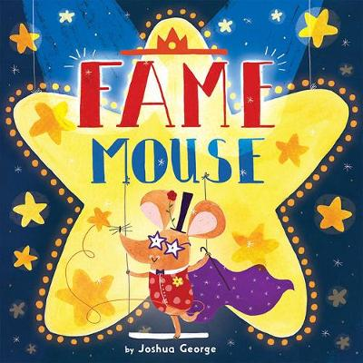 Fame Mouse by Joshua George
