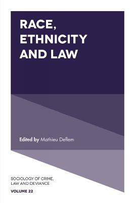 Race, Ethnicity and Law by Mathieu Deflem