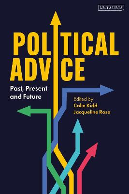 Political Advice: Past, Present and Future by Colin Kidd