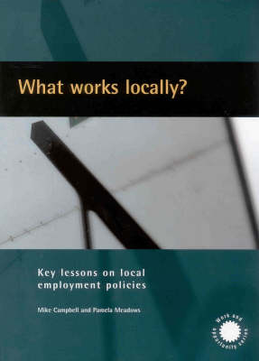 What Works Locally?: Key Lessons on Local Employment Policies by Mike Campbell