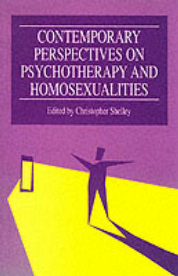 Contemporary Perspectives in Psychotherapy and Homosexualities by Christopher Acton Shelley