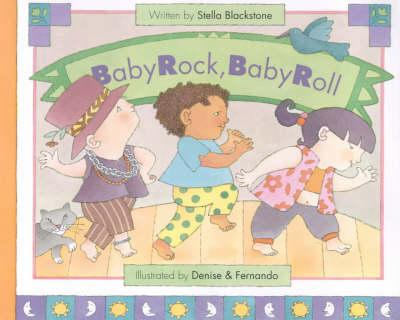 Baby Rock, Baby Roll by Stella Blackstone