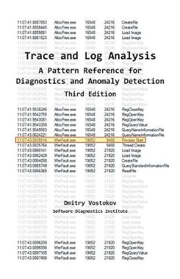 Trace and Log Analysis: A Pattern Reference for Diagnostics and Anomaly Detection, Third Edition by Dmitry Vostokov