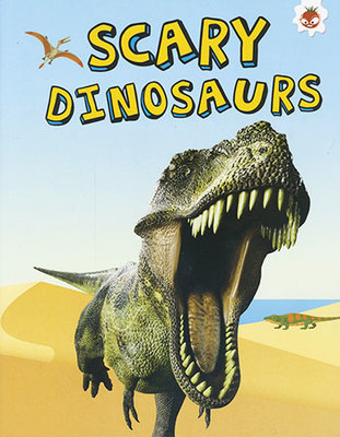 My Favourite Dinosaur: Scary Dinosaurs by Emily Kington