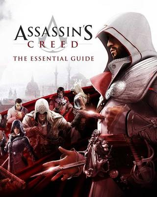 Assassin's Creed: The Essential Guide by Ubisoft