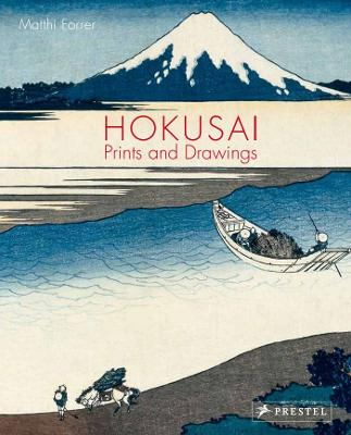 Hokusai: Prints and Drawings by Matthi Forrer
