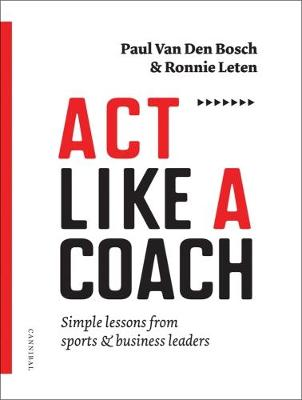 Act Like a Coach by Ronnie Leten