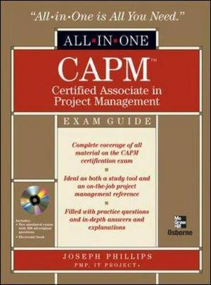 CAPM Certified Associate in Project Management All-in-One Exam Guide by Joseph Phillips