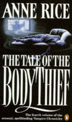 The The Tale of the Body Thief by Anne Rice