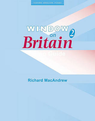 Window on Britain 2: Video Guide by Richard MacAndrew