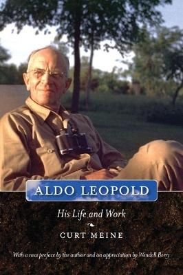 Aldo Leopold by Curt Meine