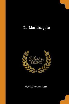 La Mandragola by Niccolo Machiavelli