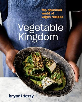 Vegetable Kingdom: Cooking the World of Plant-Based Recipes: A Vegan Cookbook book
