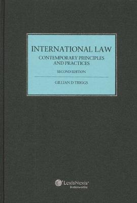 International Law: Contemporary Principles and Practices - 2nd Edition (cased edition) by Triggs
