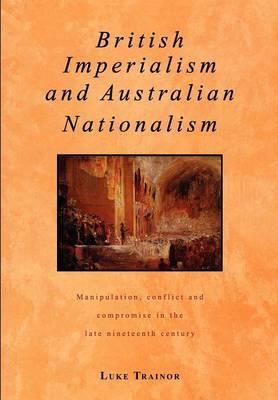 British Imperialism and Australian Nationalism book