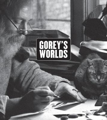 Gorey's Worlds by Erin Monroe