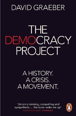 Democracy Project by David Graeber
