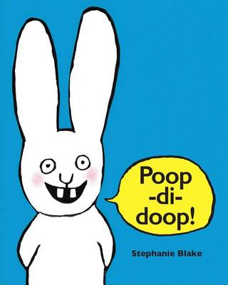 Poop-Di-Doop by Stephanie Blake