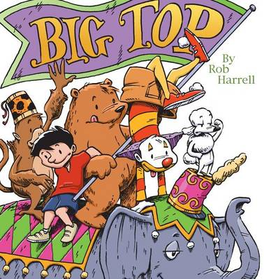Big Top by Rob Harrell