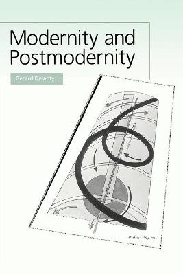 Modernity and Postmodernity by Gerard Delanty