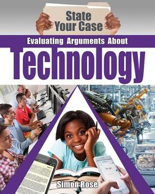 Evaluating Arguments About Technology by Simon Rose