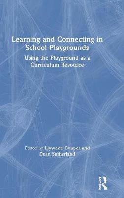 Learning and Connecting in School Playgrounds by Llyween Couper