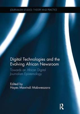 Digital Technologies and the Evolving African Newsroom book