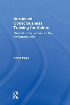 Advanced Consciousness Training for Actors by Kevin Page