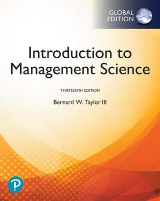 Introduction to Management Science, Global Edition by Bernard W. Taylor