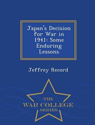 Japan's Decision for War in 1941 by Dr Jeffrey Record