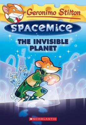 Geronimo Stilton Spacemice #12: Invisible Planet by Geronimo Stilton