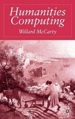 Humanities Computing by Professor Willard McCarty