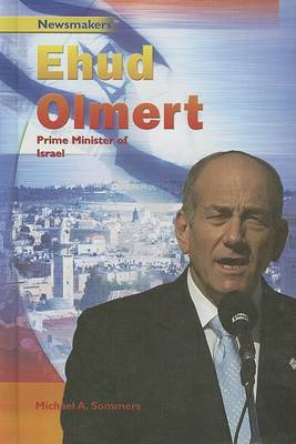 Ehud Olmert: Prime Minister of Israel by Michael Sommers