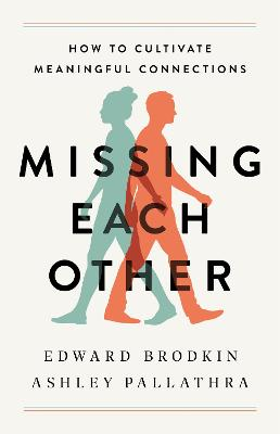 Missing Each Other: How to Cultivate Meaningful Connections book