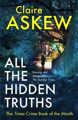 All the Hidden Truths: Winner of the McIlvanney Prize for Scottish Crime Debut of the Year! by Claire Askew