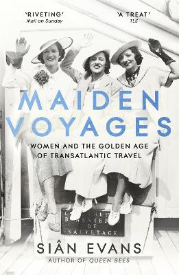 Maiden Voyages: women and the Golden Age of transatlantic travel book