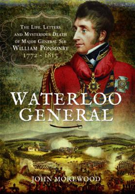 Waterloo General by John Morewood