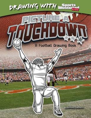 Picture a Touchdown by Anthony Wacholtz