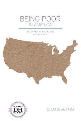 Being Poor in America by Duchess Harris