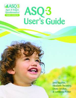 Ages & Stages Questionnaires (R) (ASQ-3 (TM)): User's Guide (English) by Jane Squires