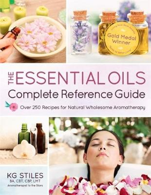 Encyclopedia of Essential Oils by K. G. Stiles