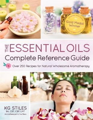 Encyclopedia of Essential Oils by KG Stiles