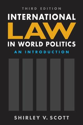 International Law in World Politics by Dr. Shirley V. Scott