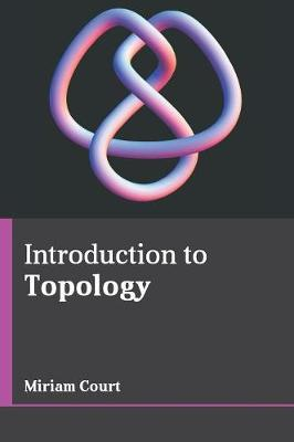 Introduction to Topology by Miriam Court